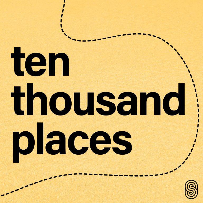 Ten Thousand Places