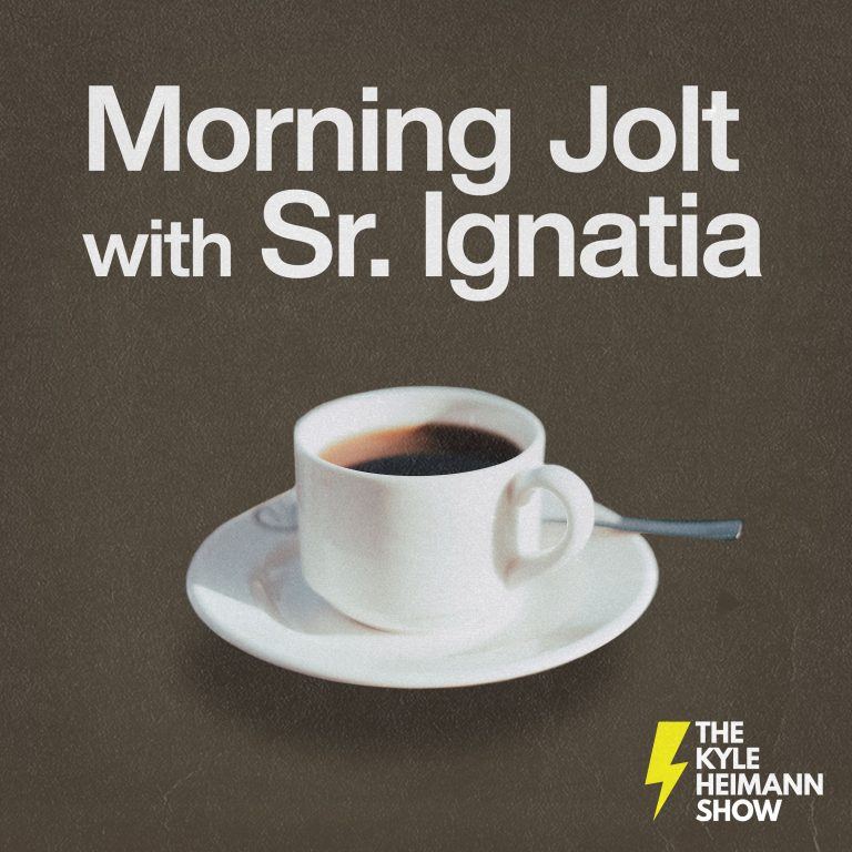 Morning Jolt - With Sister Ignatia - The Kyle Heimann Show