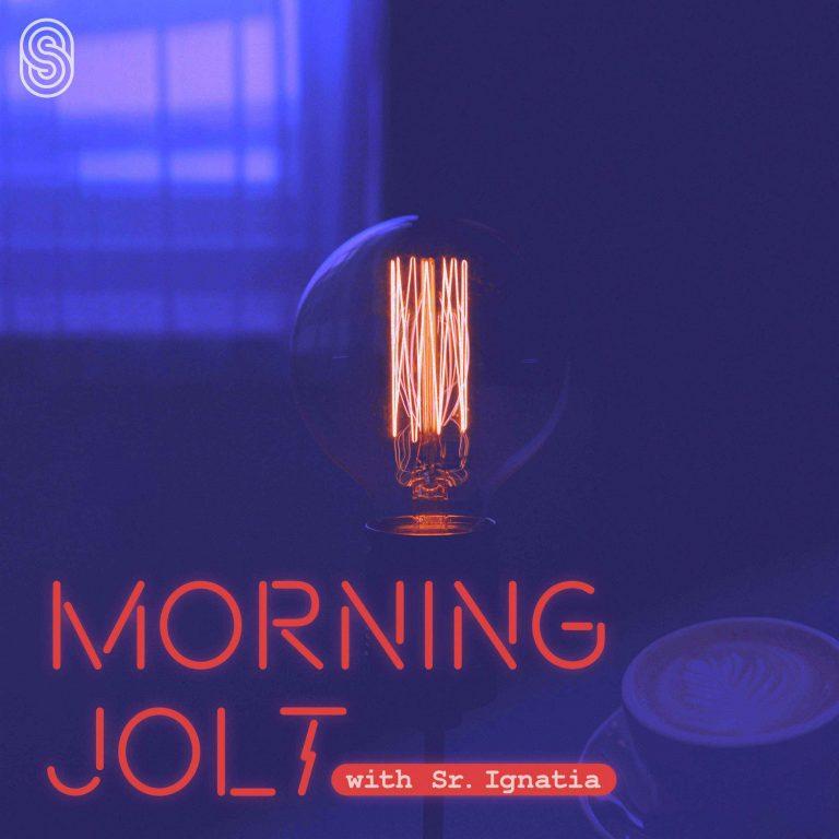 Morning Jolt with Sister Ignatia
