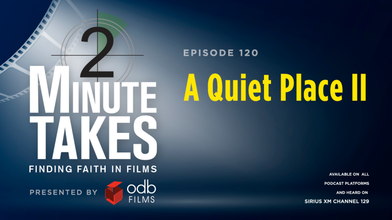 Two Minute Takes Episode 120: A Quiet Place II